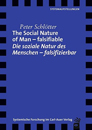 The Social Nature of Man – falsifiable / Die soziale Natur des Menschen – falsifizierbar: Empirical Study on the Global Meaning of Spatial Positioning ... zueinander (Verlag für systemische Forschung)