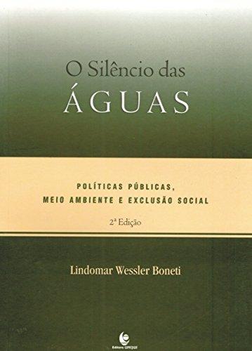 O Silêncio das Águas. Políticas, Meio Ambiente e Exclusão Social