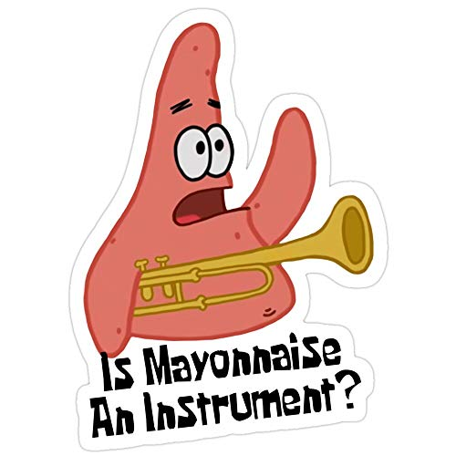 Vinyl Sticker for Cars, Trucks, Water Bottle, Fridge, Laptops is Mayonnaise an Instrument? - Spongebob Stickers (3 Pcs/Pack)
