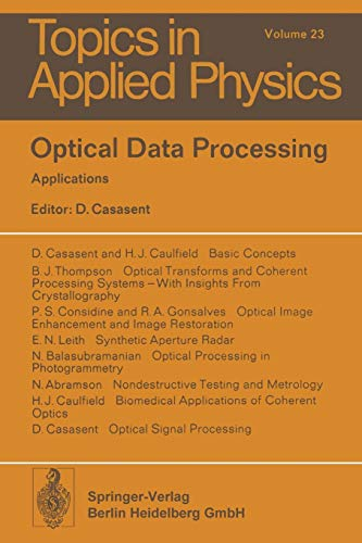 Compare Textbook Prices for Optical Data Processing: Applications Topics in Applied Physics, 23 Softcover reprint of the original 1st ed. 1978 Edition ISBN 9783662308448 by Casasent, D.,Abramson, N.