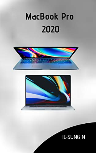 macbook pro 2020: Step by step quick instruction manual and user guide for macBook Pro 2020 for beginners and newbies. (English Edition)