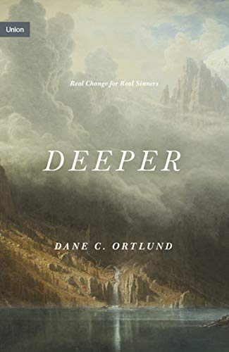 Deeper: Real Change for Real Sinners (Union)