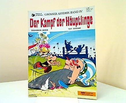 Der Kampf der Häuptlinge. Großer Asterix-Band IV. Text: Goscinny. Zeichn.: Uderzo,