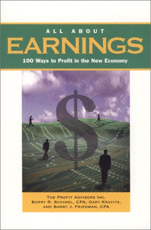 All About Earnings: 100 Ways to Profit in Any Economy (Capital Ideas for Business & Personal Development)