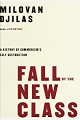 Fall of the New Class: A History of Communism's Self-Destruction Hardcover
