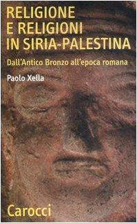 Religione e religioni in Siria-Palestina. Dall'antico bronzo all'epoca romana