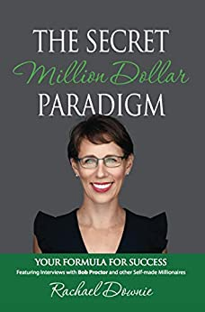 The Secret Million Dollar Paradigm: Your Formula For Success by [Rachael Downie, Brian Proctor]