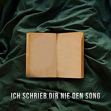 Ich schrieb dir nie den Song
