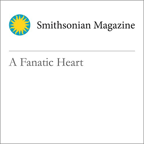 A Fanatic Heart                   By:                                                                                                                                 Ron Rosenbaum                               Narrated by:                                                                                                                                 Mark Schectman                      Length: 25 mins     Not rated yet     Overall 0.0