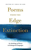 Poems from the Edge of Extinction: An Anthology of Poetry in Endangered Languages