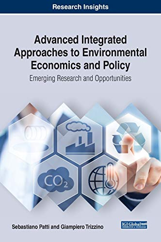 Compare Textbook Prices for Advanced Integrated Approaches to Environmental Economics and Policy: Emerging Research and Opportunities Advances in Finance, Accounting, and Economics AFAE 1 Edition ISBN 9781522595625 by Sebastiano Patti,Sebastiano Patti,Giampiero Trizzino