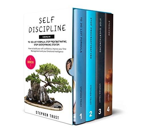 Self-Discipline: 4 Books in 1: To do List Formula, Stop Procrastinating, Stop Overthinking,Stoicism. How to Build your Self-Confidence, Improve your Time Management and your Emotional Intelligence