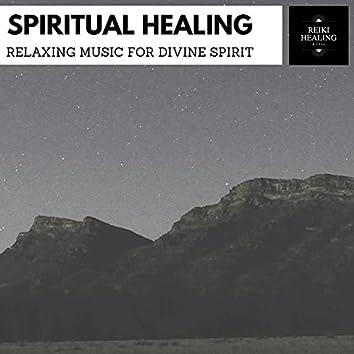 Spiritual Healing - Relaxing Music For Divine Spirit