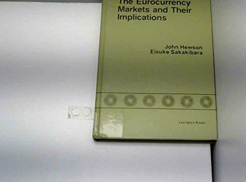 Eurocurrency Markets and Their Implications: A New View of International Monetary Problems and Monetary Reform (Lexington Books)の詳細を見る