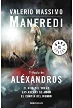 Trilogia de Alexandros / Alexander Trilogy: El hijo del sueno & Las arenas de Amon & El confin del mundo / Child of a Dream & Sands of Ammon & Ends of the World (Paperback)(Spanish) - Common