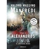 Trilogia de Alexandros / Alexander Trilogy: El hijo del sueno & Las arenas de Amon & El confin del mundo / Child of a Dream & Sands of Ammon & Ends of the World (Paperback)(Spanish) - Common