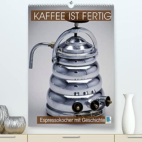 Espressokocher mit Geschichte: Kaffee ist fertig (Premium, hochwertiger DIN A2 Wandkalender 2022, Kunstdruck in Hochglanz): Historische ... 14 Seiten ) (CALVENDO Lifestyle)