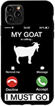iPhone 11 Pro Max My Goat Is Calling And I Must Go Funny Sheep Lover Humor Case