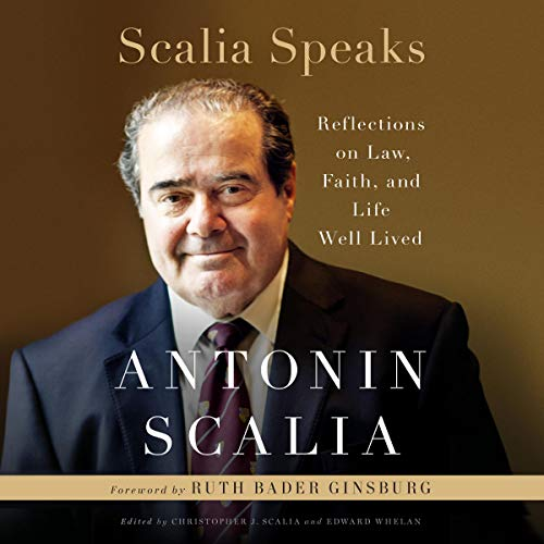 Scalia Speaks     Reflections on Law, Faith, and Life Well Lived              By:                                                                                                                                 Antonin Scalia,                                                                                        Christopher J. Scalia - editor,                                                                                        Edward Whelan - editor,                   and others                          Narrated by:                                                                                                                                 Christopher J. Scalia                      Length: 14 hrs     292 ratings     Overall 4.7