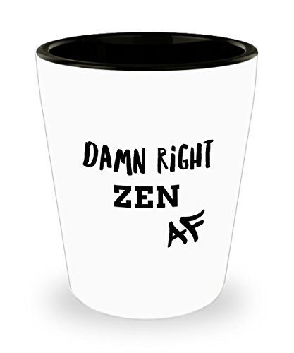 Zen AF Shot Glass Gift, Damn Right, Great Gifts, White Ceramic 1.5 oz Shot Glass