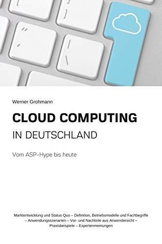 Cloud Computing in Deutschland: Vom ASP-Hype bis heute