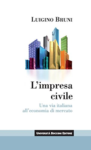 L'impresa civile: Una via italiana all'economia di mercato (Itinerari) (Italian Edition)