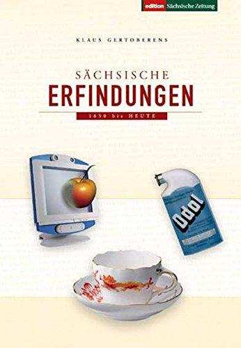 Sächsische Erfindungen: 1650 bis heute