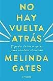 No hay vuelta atrás: El poder de las mujeres para cambiar el mundo / The Moment of Lift: How Empowering Women Changes the World (Spanish Edition)