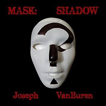 Mask: Shadow