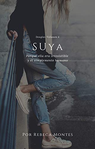 Suya (Douglas nº 4) de Rebeca Montes
