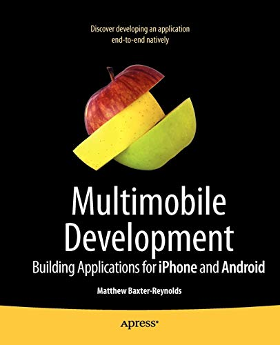 Cracking iPhone and Android Native Development: Cross-Platform Mobile Apps Without the Kludge (Books for Professionals by Professionals)