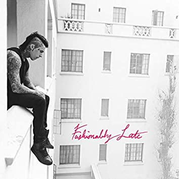 Fashionably Late (Deluxe Edition)