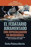 EL FEDATARIO JURAMENTADO CON ESPECIALIZACIÓN EN INFORMÁTICA: Su importancia en los proceso de digitalización en el Perú