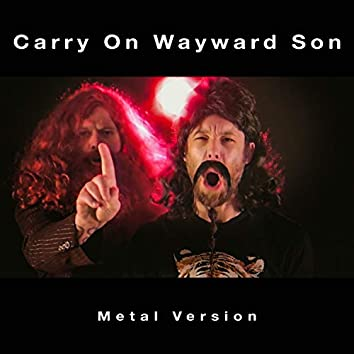 Carry On Wayward Son (Metal Version)