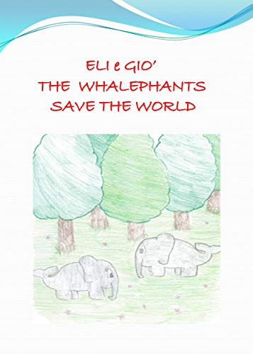 Eli and Gio: The Whalephant [english vers.] (English Edition)