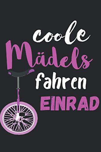 Coole Mädels fahren Einrad: Notizbuch A5 Liniert 120 Seiten Cooles Einrad Fahrer Geschenk für Zirkus Artisten Geschenkidee Notizheft
