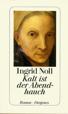 Kalt ist der Abendhauch von Noll. Ingrid (1996) Gebundene Ausgabe