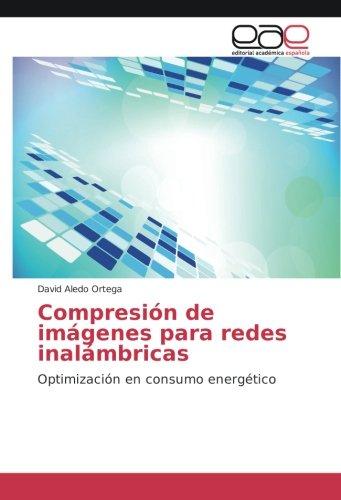 Aledo Ortega, D: Compresión de imágenes para redes inalámbri