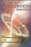Accélération quantique - Méthode d'avancement par Tremplin énergétique