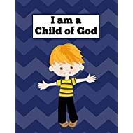 """I am a Child of God: A Children's Draw and Write Journal for Bible Study, Sunday School - 7.4"""" by 9.7"""" 140 Pages (70 Sheets) With Primary Dotted Lines and Space to Draw a Picture"""
