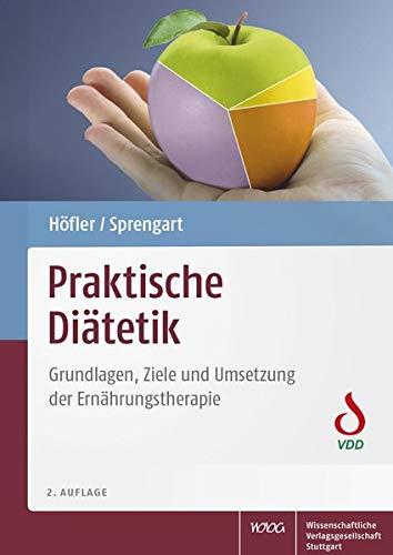 Praktische Diätetik: Grundlagen, Ziele und Umsetzung der Ernährungstherapie