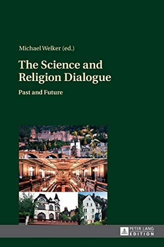 The Science and Religion Dialogue: Past and Future