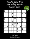 Sudoku Large Print for Adults – Expert Level – N°30: 100 Expert Sudoku Puzzles – Puzzle Big Size (8.3x8.3) and Large Print (36 points) (Sudoku Large Print - Expert)
