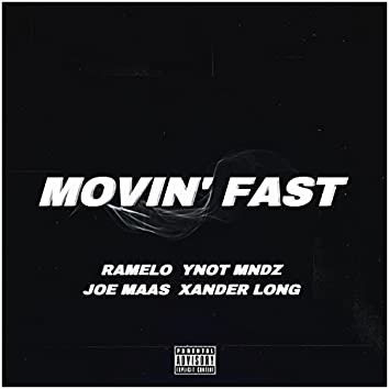 Movin' Fast