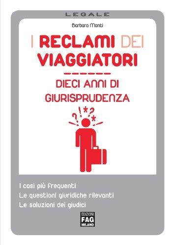 Reclami dei viaggiatori. Dieci anni di giurisprudenza (Legale) (Italian Edition)