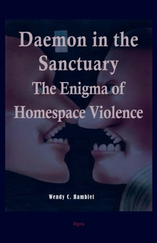 Daemon in the Sanctuary: The Enigma of Homespace Violence