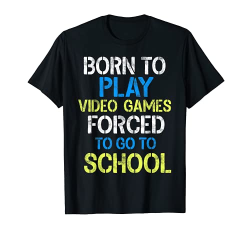 Born To Play Video Games Shirt Funny Video Gamer Gift Gaming