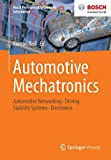 Automotive Mechatronics: Automotive Networking, Driving Stability Systems, Electronics (Bosch Professional Automotive Information)