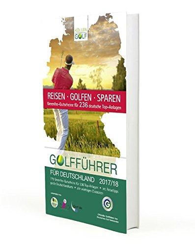 Golfführer für Deutschland 2017/2018: Offizieller Golfführer des Deutschen Golf Verbandes (DGV)