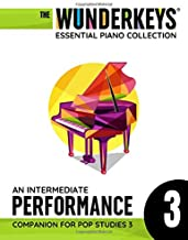 An Intermediate Performance Companion For Pop Studies 3: The WunderKeys Essential Piano Collection